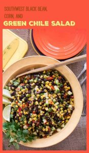 Southwest Black Bean, Corn and Green Chile Salad - A great side dish with crispy panko and cumin crusted fish, salsa for fish tacos, or a light lunch!