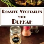Roasted Vegetables with Dukkah combines the intense flavors of roasted vegetables with the addictive flavors of a classic North African Dukkah spice mix... a perfect marriage! - #dukkah #dukkahvegetables #vegetarian #vegan #vegetablesidedishes