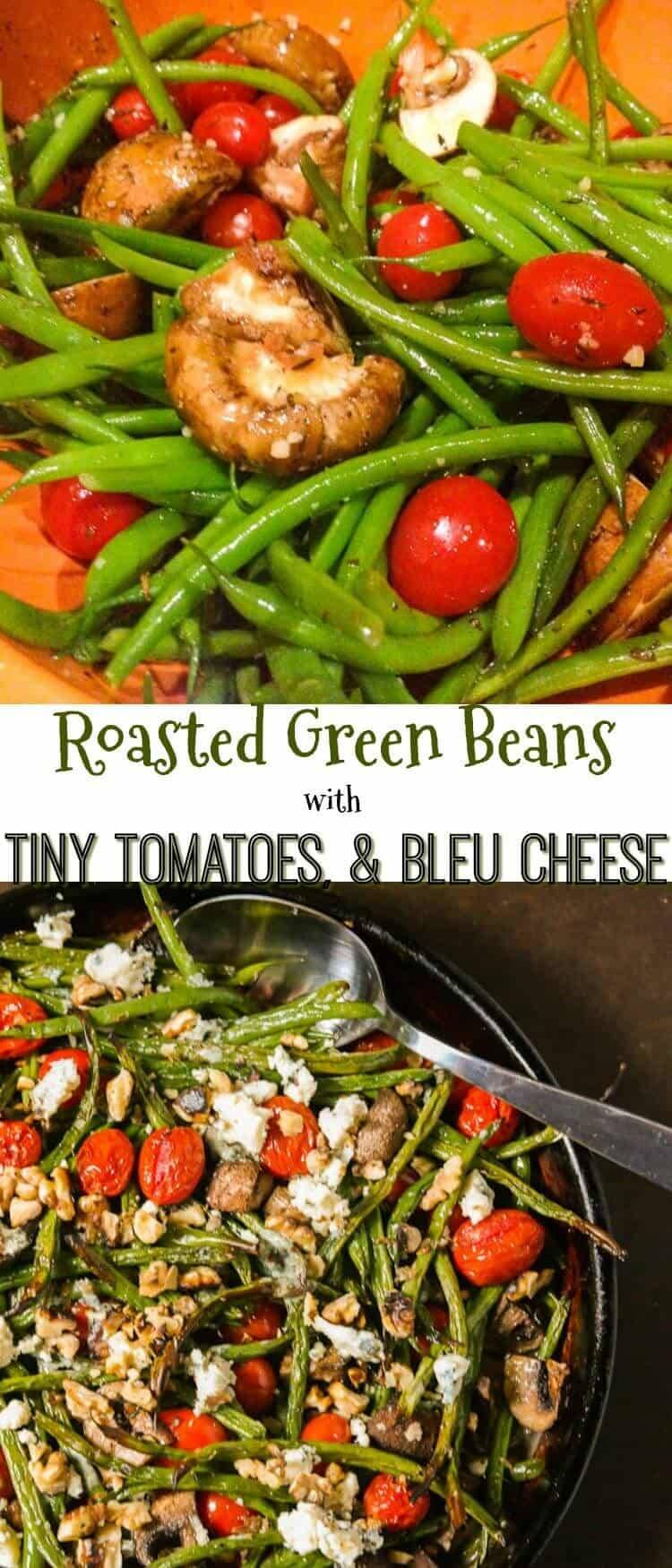 Roasted Green Beans with Tomatoes and Bleu Cheese Pin