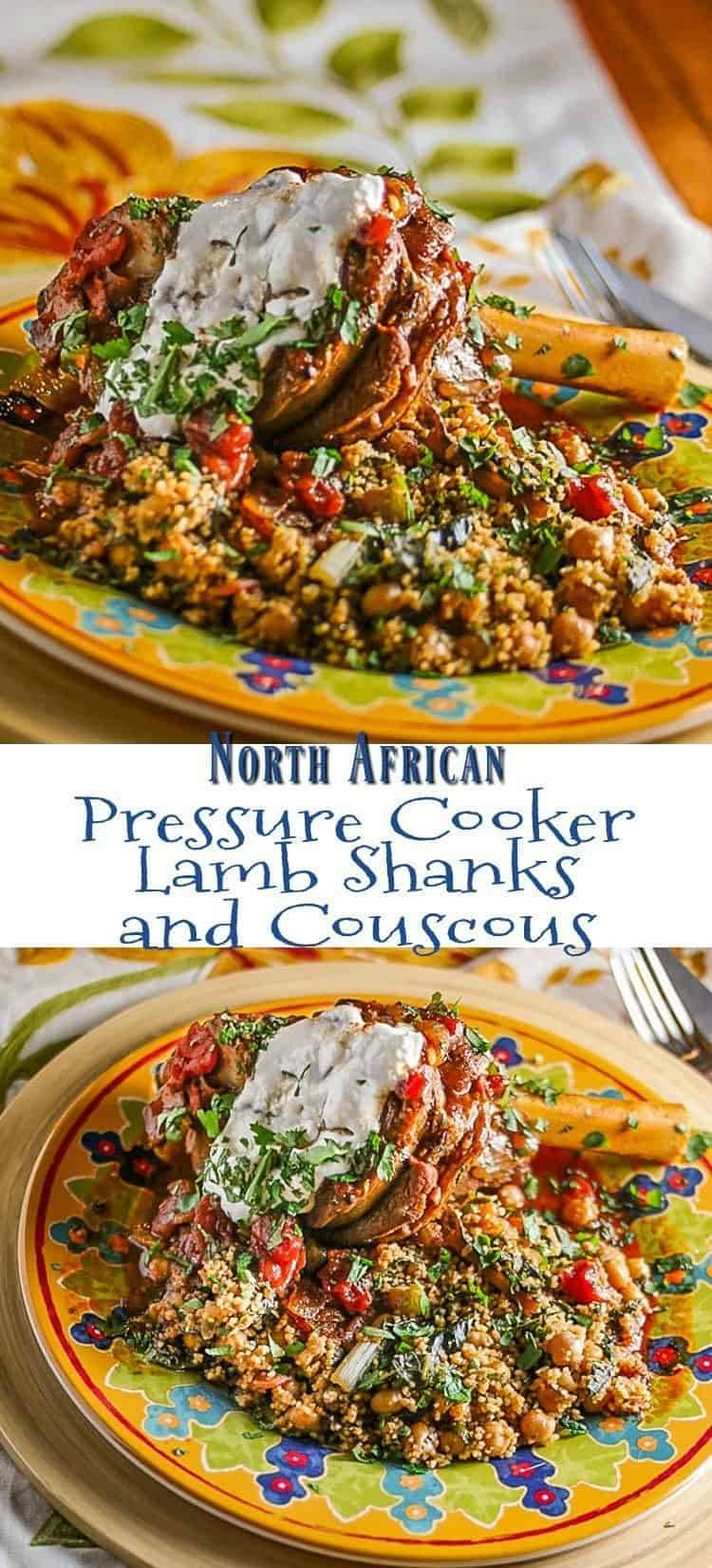 Pressure Cooker Lamb Shanks and Couscous Pin - Bold North African flavors sing in this substantial lamb and couscous dish prepared in an hour using a pressure cooker... #pressurecooker #instantpot #lambshanks #NorthAfrican
