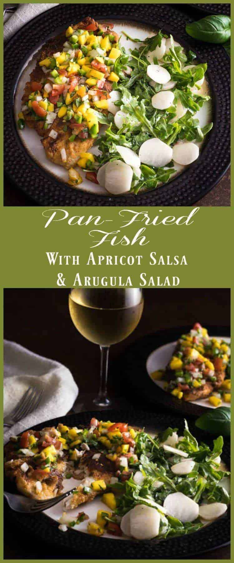 Pan-Fried Fish with Apricot Salsa and Arugula Salad - A simple fish dish that uses some of spring's most beautiful produce - apricots, arugula, radishes! fish recipes | fruit salsas | arugula