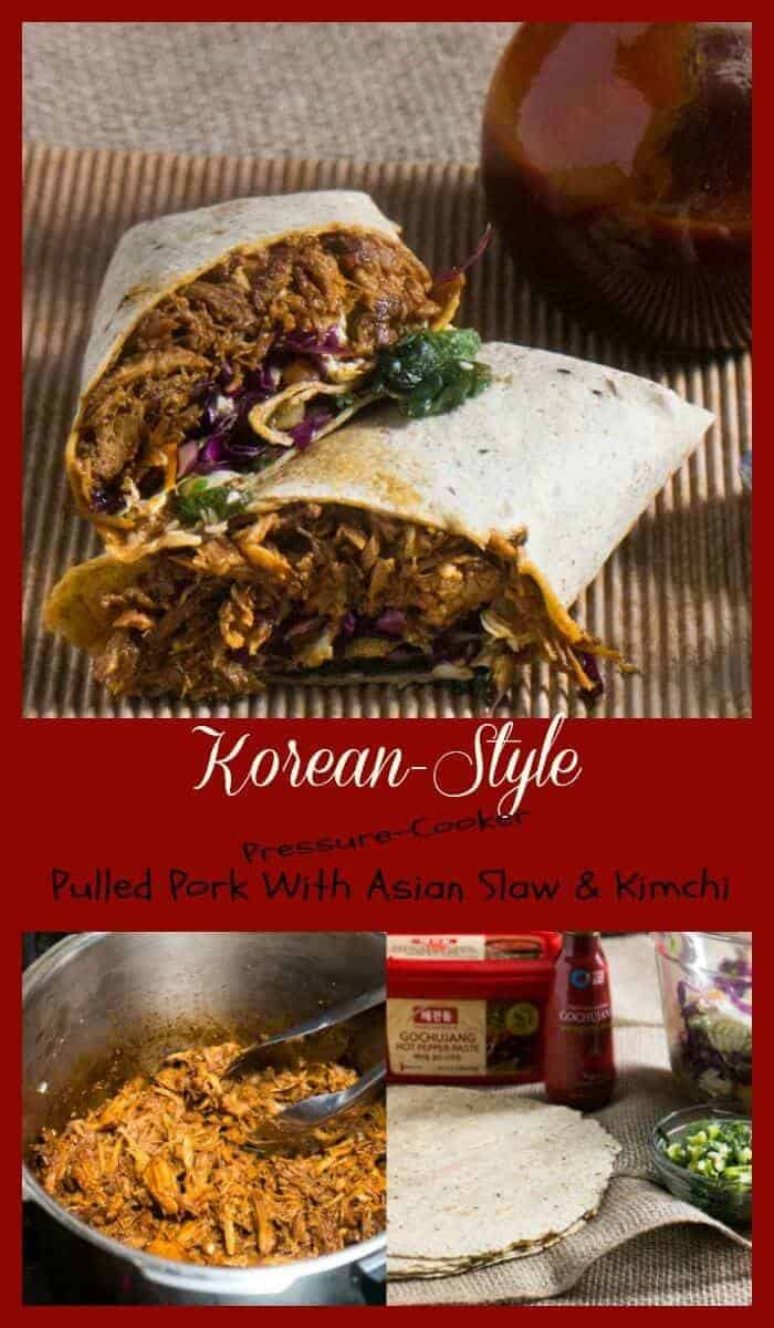 Korean-Style Pressure-Cooker Pulled Pork - spicy, salty, sweet, umami flavor flavored pork with a simply, crunchy Asian slaw - all wrapped up! Instant Pot | pressure cooker | gochujang pulled pork recipes | Asian pork wrap | street food