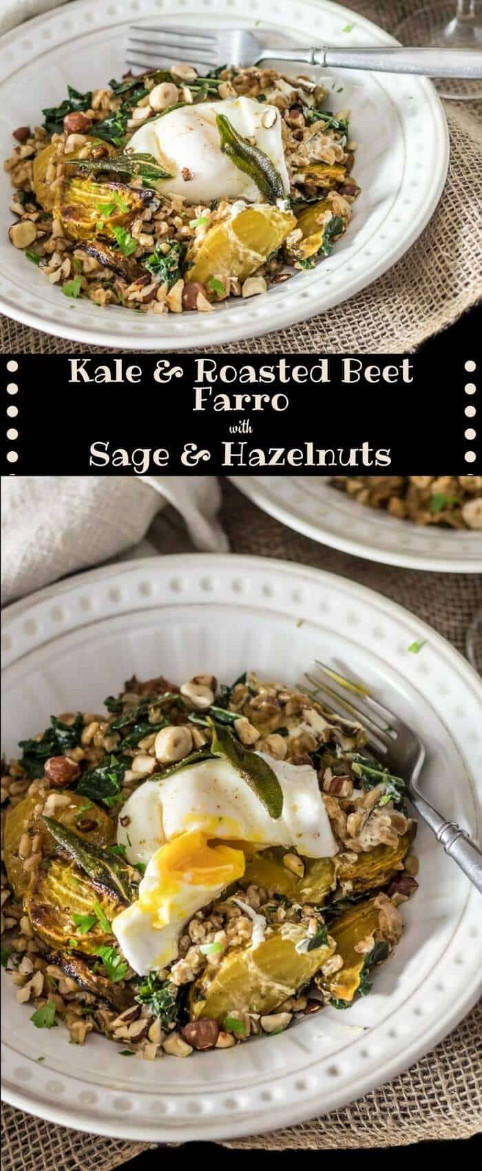 Kale and Roasted Beet Farro With Sage and Hazelnuts - Kale and Roasted Beet Farro With Sage and Hazelnuts is perfect for #meatlessmonday or anytime you're looking for a healthy, comforting, and flavorful vegetarian dish... Topped with a poached egg and drizzled with crispy sage browned butter, this dish may convince even the meat eaters in your life!
