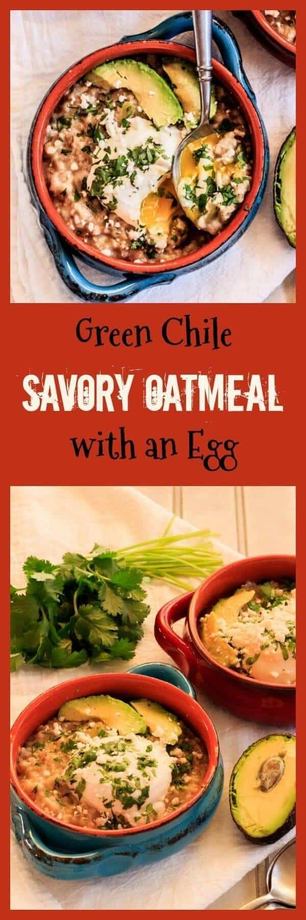 Green Chile Savory Oatmeal With An Egg - Savory oatmeal with green chile is a flavorful, quick, and healthy option for breakfast! Top it with an egg of your choice... Yum!