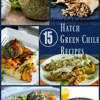 15 Ridiculously Tempting and Healthy Hatch Green Chile Recipes