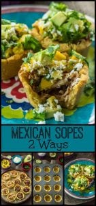 Mexican Sopes 2 Ways
