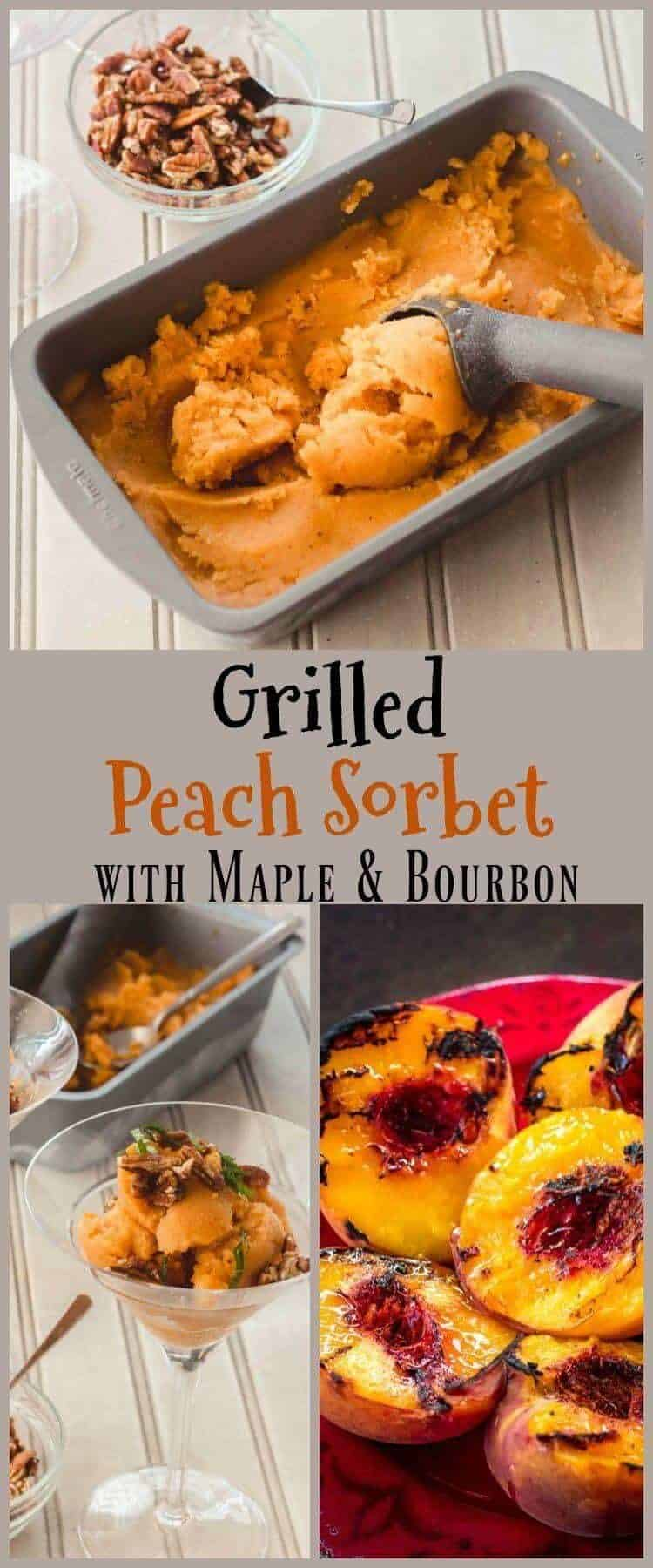 Grilled Peach Sorbet with Maple Syrup and Bourbon Pin - A just barely ripe, juice-dripping peach with the sear of a hot grill brings depth and complexity to this Grilled Peach Sorbet with Maple Syrup and Bourbon... Top it off with salted and candied pecans and a chiffonade of fresh mint. Asombroso! #peachsorbet #sorbetrecipes #boozydesserts #dairyfreedesserts#glutenfreedesserts