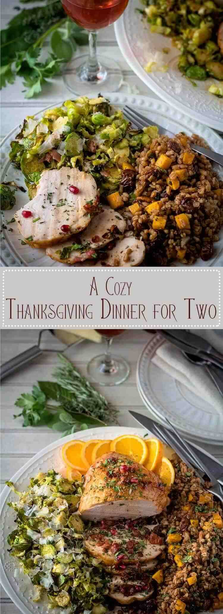 A Cozy Thanksgiving Dinner For Two is A lovely Citrus and Herb Roasted Turkey Breast accompanied by Shaved Roasted Brussels with Pecorino and Pancetta and Herbed Farro Dressing with Butternut Squash, Dried Cherries, and Pecans covers the flavors of the season with elegant flair! And it's healthy too! #Thanksgivingdinnerfortwo #healthyThanksgivingdishes #roastedturkeybreast #roastedbrusselssprouts #farrodressing #citrusbrine