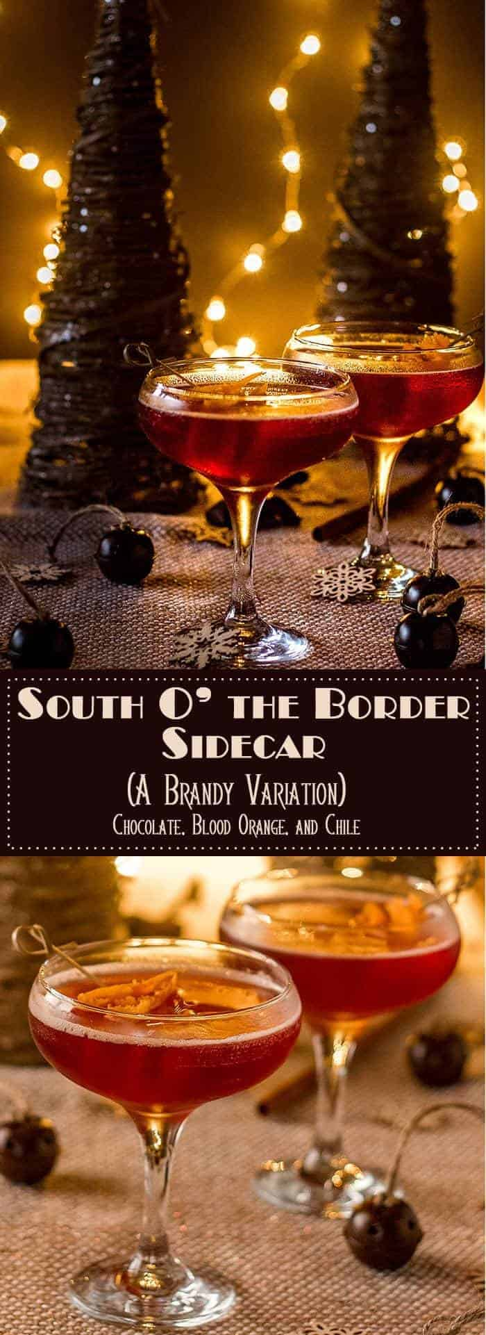 South O' the Border Sidecar Pin - Blood orange liqueur, chocolate chile liqueur, and brandy get shaken and topped with mole bitters... A festive and zesty variation on the classic sidecar! #sidecar #festivecocktail #Christmascocktail #cocktails #brandycocktails
