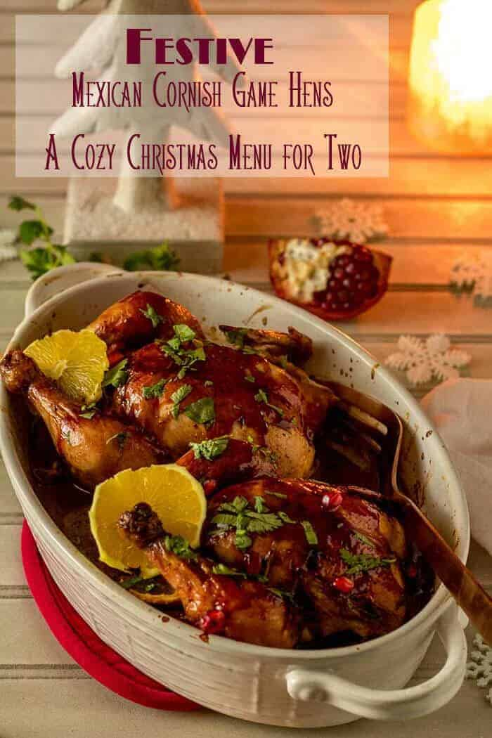 Succulent. Spicy. Sweet. Savory. Or more. Festive Mexican Cornish Game Hens for Two with Mexican flavors is a lovely main course for two, and easily scaled up for more! - #MexicanCornishhens #HealthyMexican #Cornishgamehens #holidaymaindish #Christmasmaindish #Christmasdinnerfortwo #smalldinnerparty