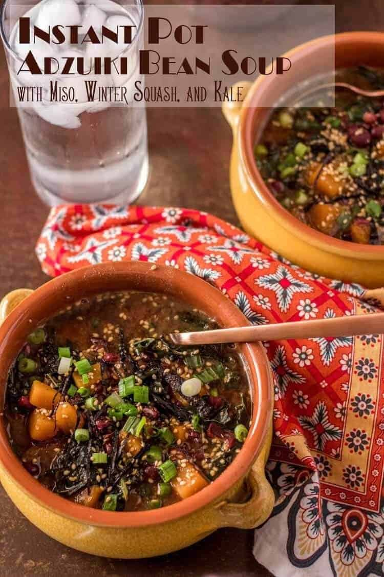 Adzuki beans are not just for sweet Asian-inspired treats!Instant Pot Adzuki Bean Soup with Miso, Winter Squash, and Kale combines nutrient-rich adzuki beans with a Japanese-style miso broth and hearty fiber-rich vegetables in a soul-warming vegan and gluten free soup...#BobsRedMill #InstantPotSoupRecipes #VeganSoups #AdzukiBeans #Vegetariansouprecipe #GlutenFree