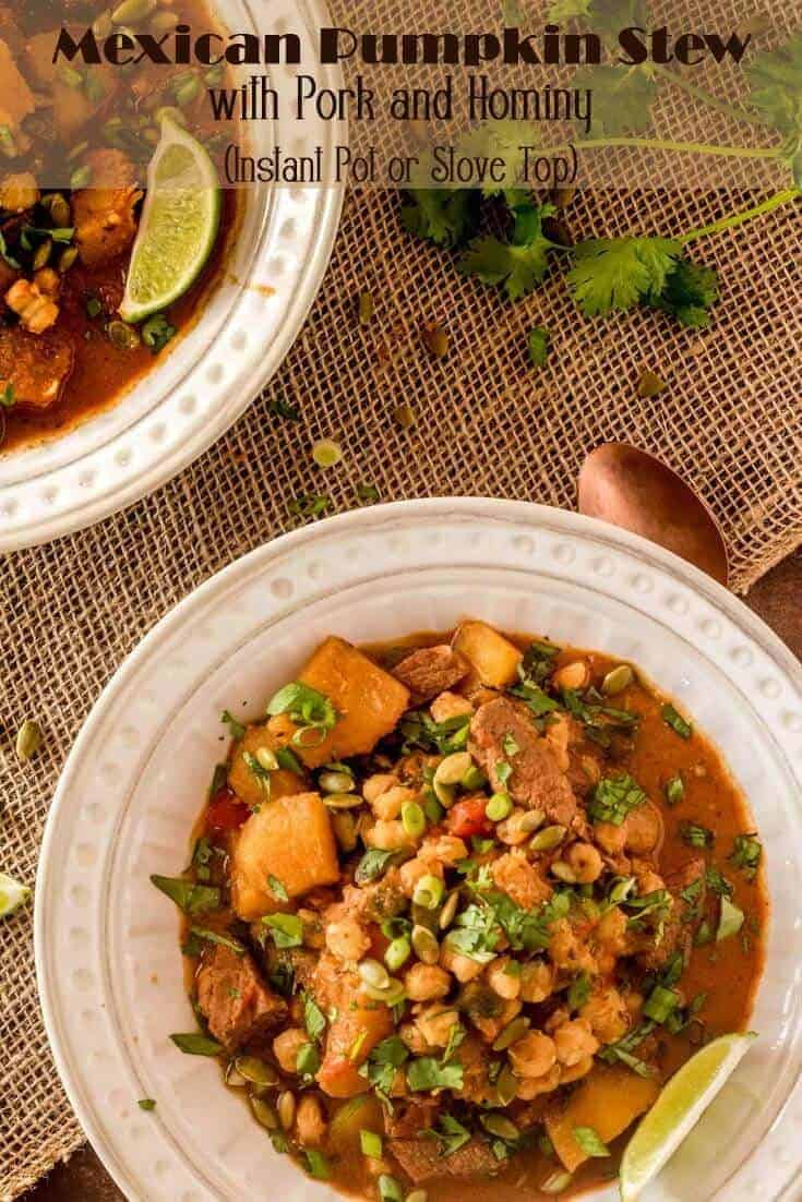 Bringing those awesome South-of-the-Border flavors,Mexican Pumpkin Stew with Pork and Hominy combines tender pork, hominy, pumpkin (or other winter squash) with both poblano and chipotle chiles in a healthy one-pot stew! Cook it in your Instant Pot or on the stove... #InstantPotstew #Mexicanpumpkinstew #pumpkinstew #porkandpumpkin #healthyMexican #wintersquash #savorypumpkinrecipe #pumpkinfordinner #wintersouprecipes #eatingclean #healthymeals #onepotmeals