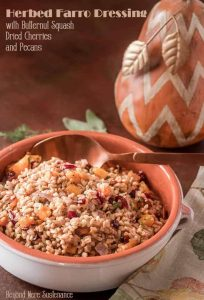 Healthy, fiber-rich, and delicious, Herbed Farro Dressing with Butternut Squash, Dried Cherries, and Pecans has all the flavors of fall in a Thanksgiving side dish that can be made ahead and makes great leftovers! Are you ready to try a less traditional dressing? This one is a winner! #farrorecipes #farrodressing #Thanksgivingsides #healthysides #wholegraindressing #cleaneating #butternutsquashrecipes