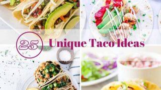 25 Unique Taco Ideas for #tacotuesday!