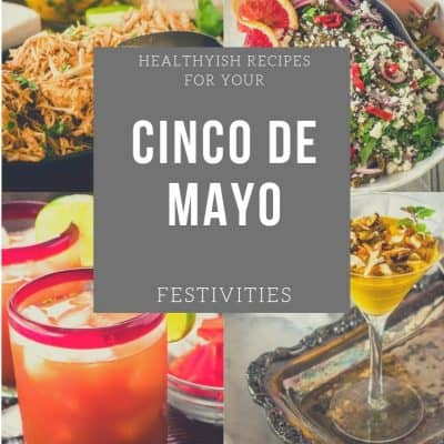 Festive and Unique Mexican Recipes for Cinco de Mayo