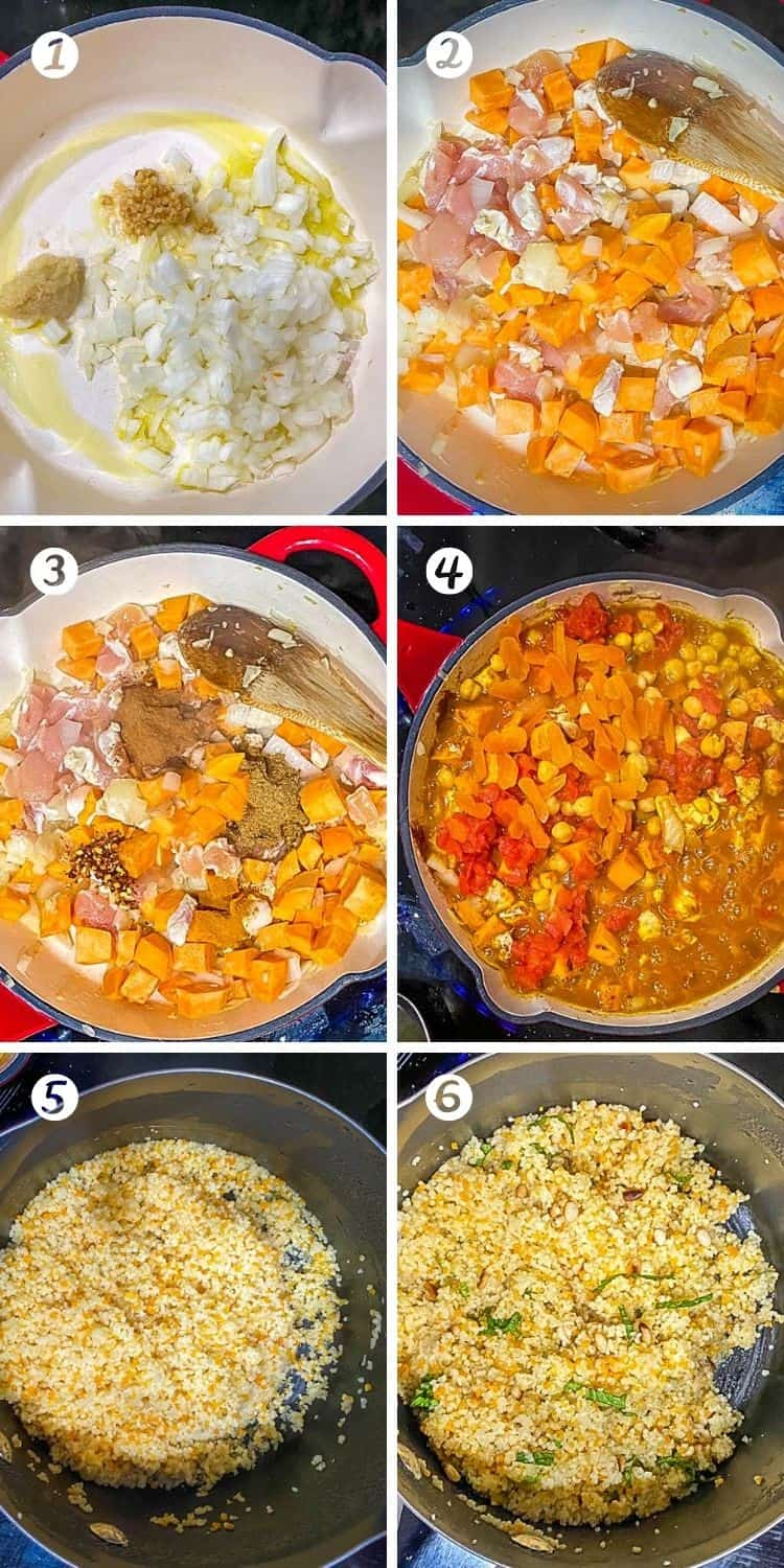A collage of cooking steps for chicken couscous: 1. Saute aromatics 2. Add chicken and sweet potatoes or butternut squash 3. Add spices and stir 4. Add tomatoes, liquid, dried fruit 5.  Cook couscous 6. Add nuts and herbs.