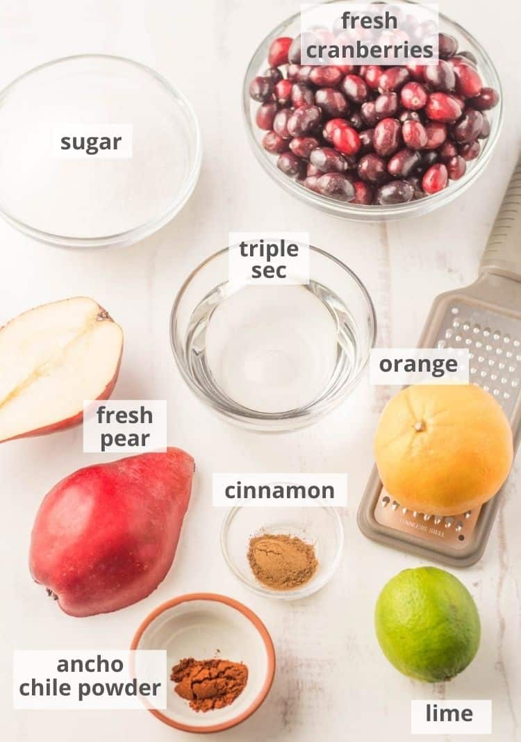 Ingredients for the pear and cranberry sauce: Fresh cranberries, orange, cinnamon, ancho chile powder, fresh pears, triple sec, sugar