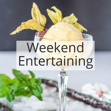 Weekend and Entertaining